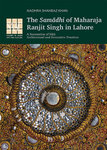 Volume 5: The Samādhi of Maharaja Ranjit Singh in Lahore