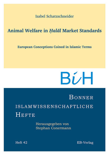 Heft 42: Animal Welfare in Ḥalāl Market Standards