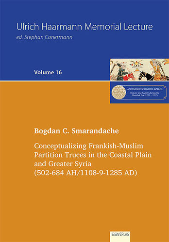 Volume 16: Conceptualizing Frankish-Muslim Partition Truces in the Coastal Plain and Greater Syria