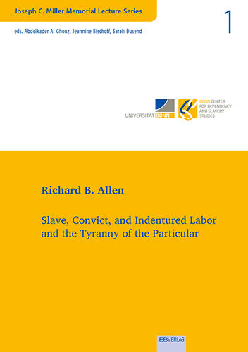 Vol. 1: Slave, Convict, and Indentured Labor  and the Tyranny of the Particular